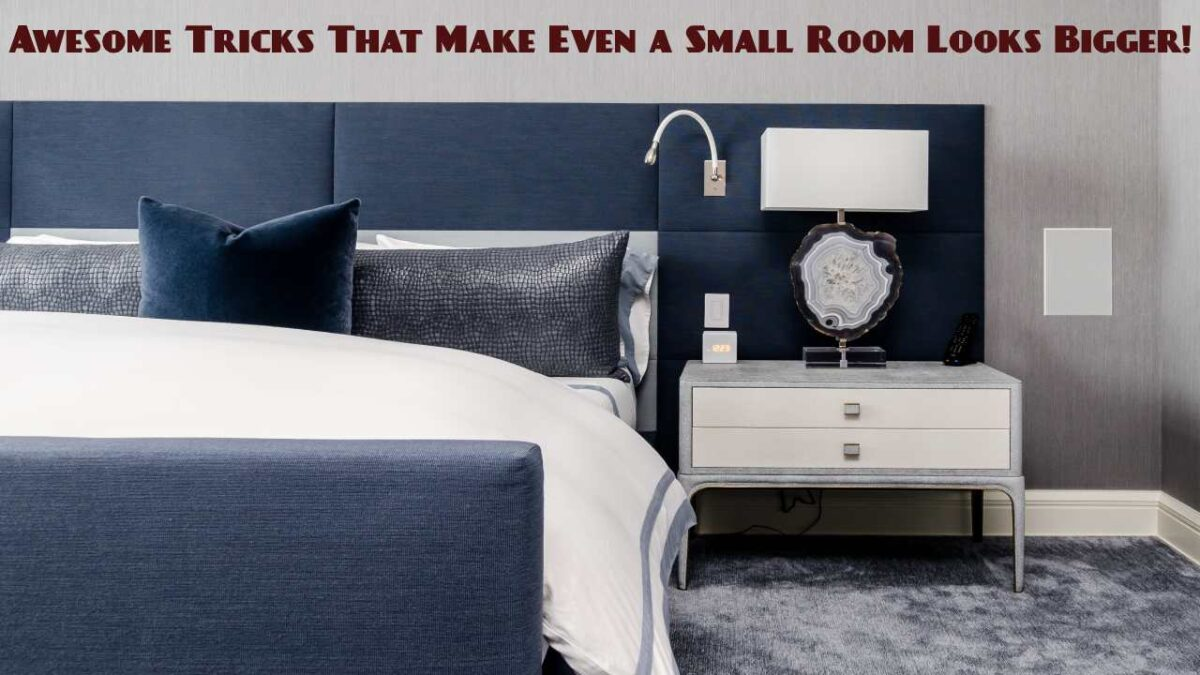 Awesome Tricks That Make Even a Small Room Looks Bigger!